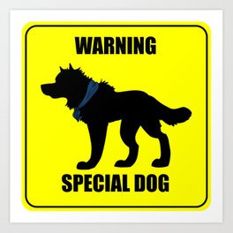 Warning:  Special Dog Art Print