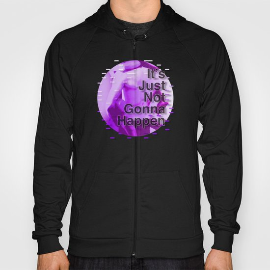 It's Just Not Gonna Happen < The NO Series (Purple) Hoody