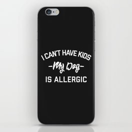 Can't Have Kids Funny Quote iPhone Skin