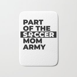 Funny Part of the soccer mom army gift idea Bath Mat