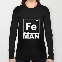 Fe Man Funny Iron Chemistry Periodic Table Geek T-Shirts Long Sleeve T-shirt