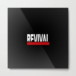 Revival Metal Print