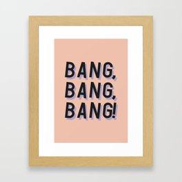 Bang Bang Bang - Typography Framed Art Print