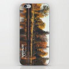 something incredible. iPhone & iPod Skin