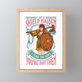 A Shield Maiden I Fear The Gods You're Not Them Framed Mini Art Print
