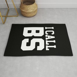 I Call BS Funny Quote Rug