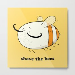 Shave the bees Metal Print