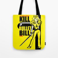 kill bill Tote Bags featuring Kill Bullet Bill by Shana-Lee