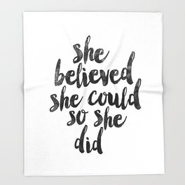 She Believed She Could So She Did black and white typography poster design bedroom wall home decor Throw Blanket