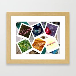 Pictures or it didn't happen Framed Art Print