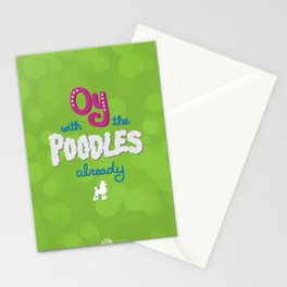 Oy with the poodles already! Stationery Cards