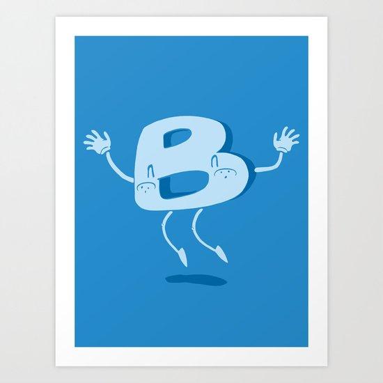 B Happy! Art Print