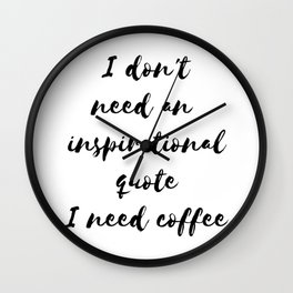 Funny gifts for coffee lovers I need coffee Wall Clock