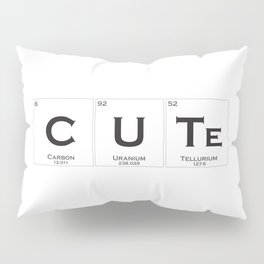 Cute is chemistry Pillow Sham
