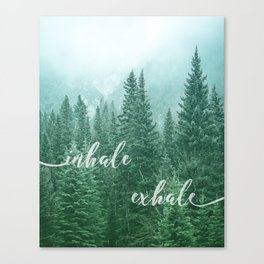 Forest Inhale Exhale Quote Canvas Print