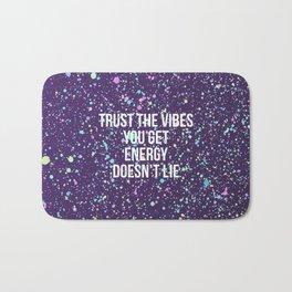 Trust The Vibes You Get Bath Mat