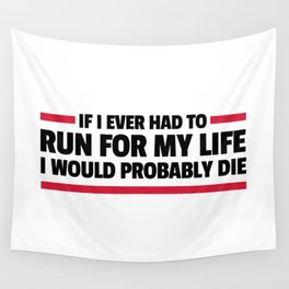 Run For My Life Funny Quote Wall Tapestry