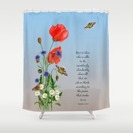 Now to Him Who Is Able to do Exceedingly Abundantly Ephesians 3  Nature Watercolour Shower Curtain