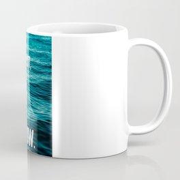 Enjoy Life Now Coffee Mug