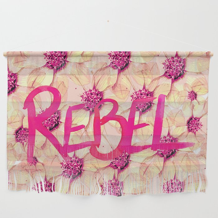 Rebel, go out and smell the flowers Wall Hanging