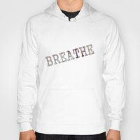 breathe Hoodies featuring Breathe by mimulux