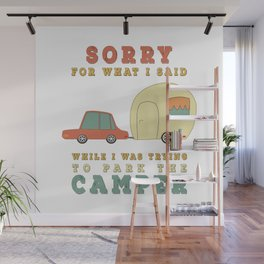 Camping Camper - Sorry For What I Said Vintage Retro Wall Mural