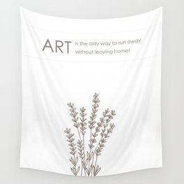 Art it's a way to run away! Wall Tapestry