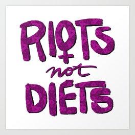 Riots not Diets Art Print