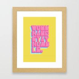 Work Hard Stay Humble Framed Art Print