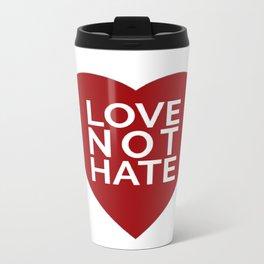 Love Not Hate Metal Travel Mug