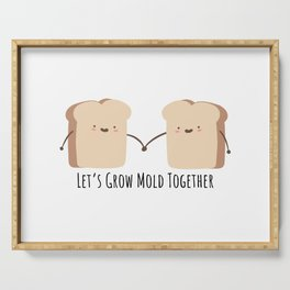 Let's grow mold together Serving Tray