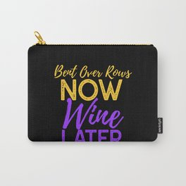 Bent Over Rows Now Wine Later Carry-All Pouch