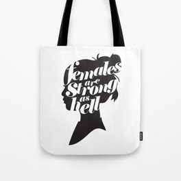 """""""Females are strong as hell"""" Tote Bag"""