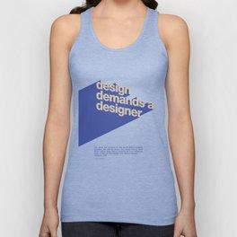 Design Demands A Designer Unisex Tank Top