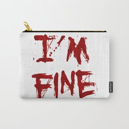 I'm Fine Carry-All Pouch
