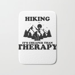 Hiking It's Cheaper Than Therapy Bath Mat