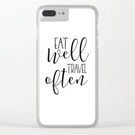PRINTABLE Art, Eat Well Travel Often,Kitchen Sign,Kitchen Quote,Kitchen Wall Art,Travel Gifts,Home D Clear iPhone Case