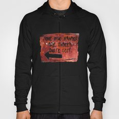 Some Who Wander Are, Indeed, Quite Lost Hoody