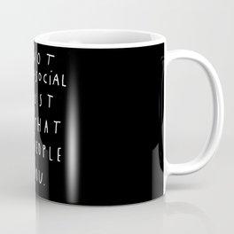 I AM NOT ANTI-SOCIAL Coffee Mug