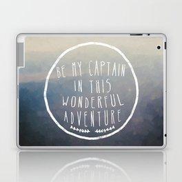 I. Be my captain Laptop & iPad Skin
