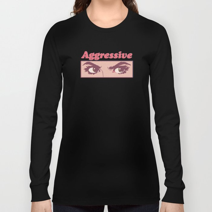 Aggressive Long Sleeve T-shirt