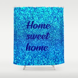 home sweet home household quote Shower Curtain
