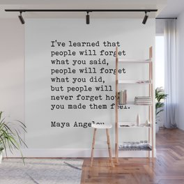 People Will Never Forget How You Made Them Feel, Maya Angelou Quote Wall Mural