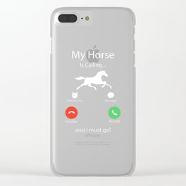 My Horse Is Calling And I Must Go Funny Rodeo Clear iPhone Case