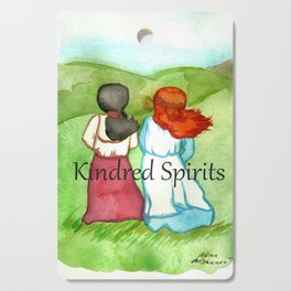 Kindred Spirits Anne of Green Gables Cutting Board