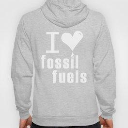 I love fossil fuels Hoody