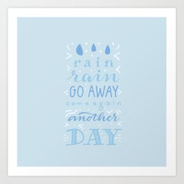 rain rain go away Art Print