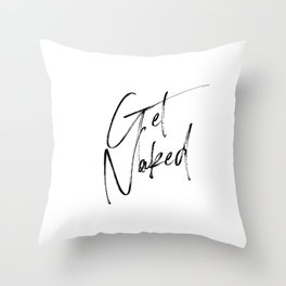 Get Naked, Home Decor, Printable Art, Bathroom Wall Decor, Quote Bathroom, Typography Art Throw Pillow