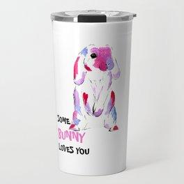Some Bunny Loves You Travel Mug