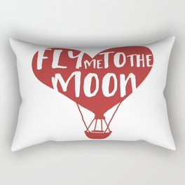 FLY ME TO THE MOON - Love Valentines Day Quote Rectangular Pillow
